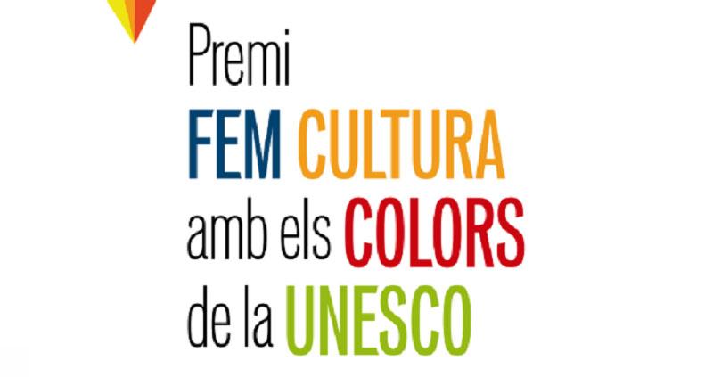 Convocat el 9è Premi Fem Cultura amb els Colors de la UNESCO